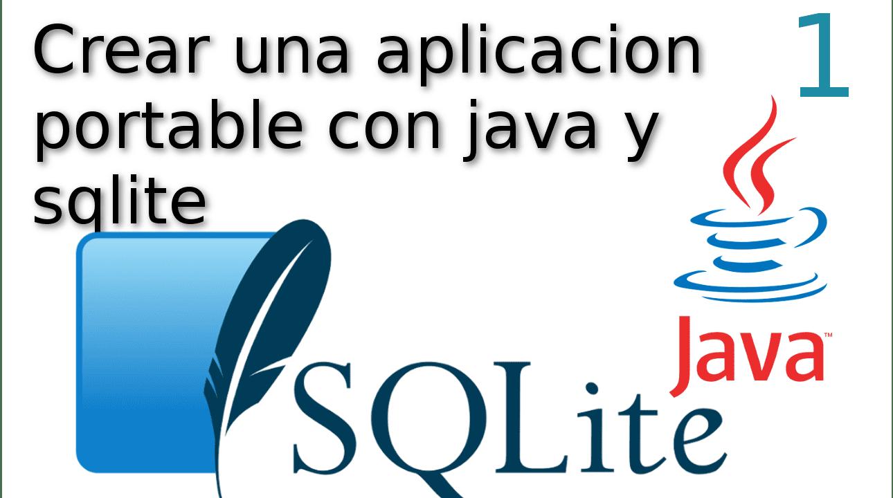 01.- Crear una aplicación portable con java y sqlite ?
