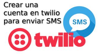 Crear una cuenta twilio 2018 par poder enviar SMS con PHP ☁️