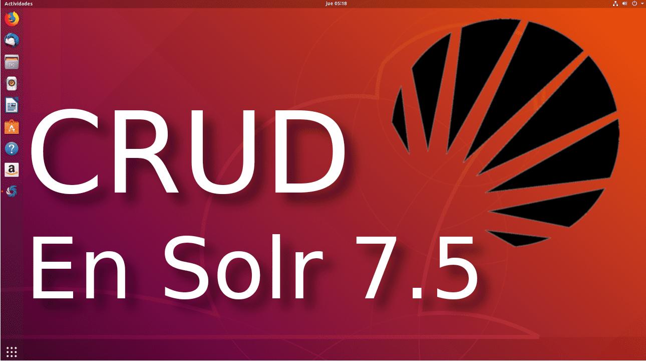 03.- Select,Insert,Update,Delete en Solr 7.5 ☀️