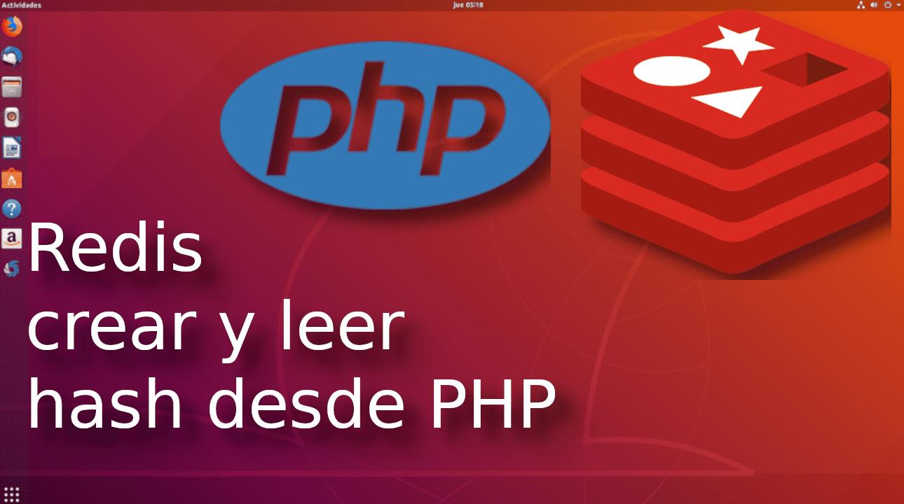06.-Redis crear y leer hash desde php?