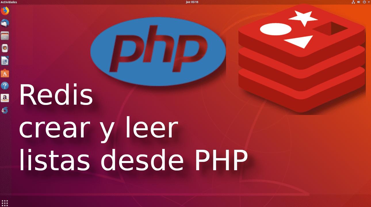 04.- Redis crear y leer listas desde php ?