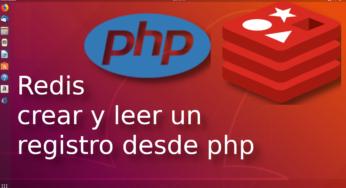 03.- Redis crear y leer un registro desde php?