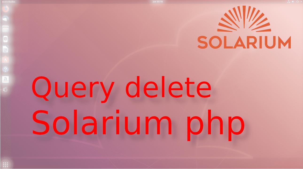 Delete en solr con Solarium en php ☀️