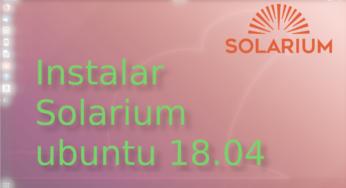 Instalar solarium en ubuntu 18.04 ?☀️