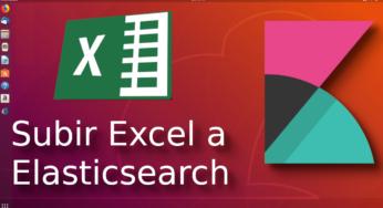 02.- Subir datos a elasticsearch desde excel con excelastic [Tutorial en Español??]