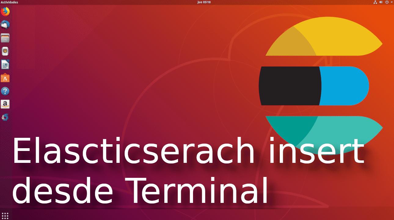 03.- Elasticsearch crear documento (insert) desde terminal [Tutorial en Español ??]