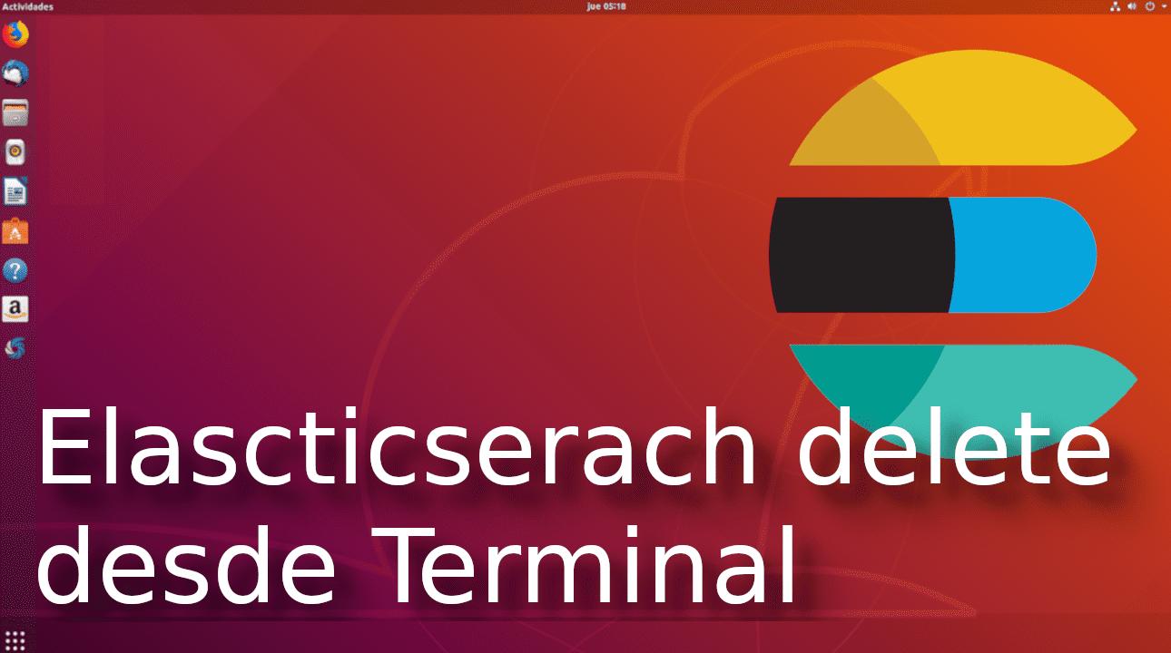05.- Elasticsearch borrar un documento (delete) desde terminal [Tutorial en Español ??]