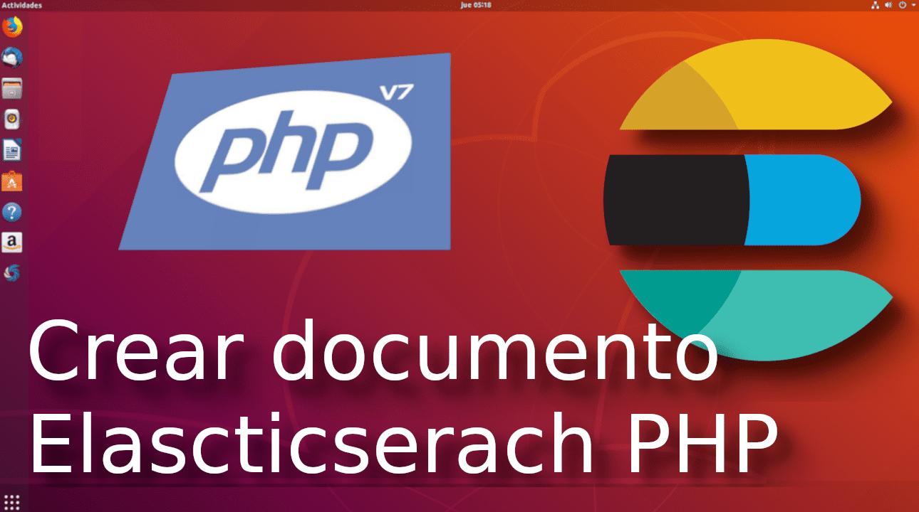 08.- Crear un documento con elasticsearch-php [Tutorial en Español ??]