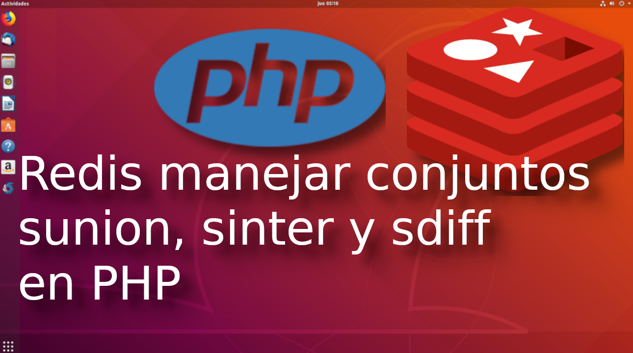 08.-Redis manejar conjuntos sunion, sinter y sdiff en PHP?