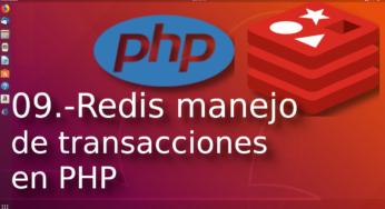 09.- Redis manejo de transacciones en PHP?