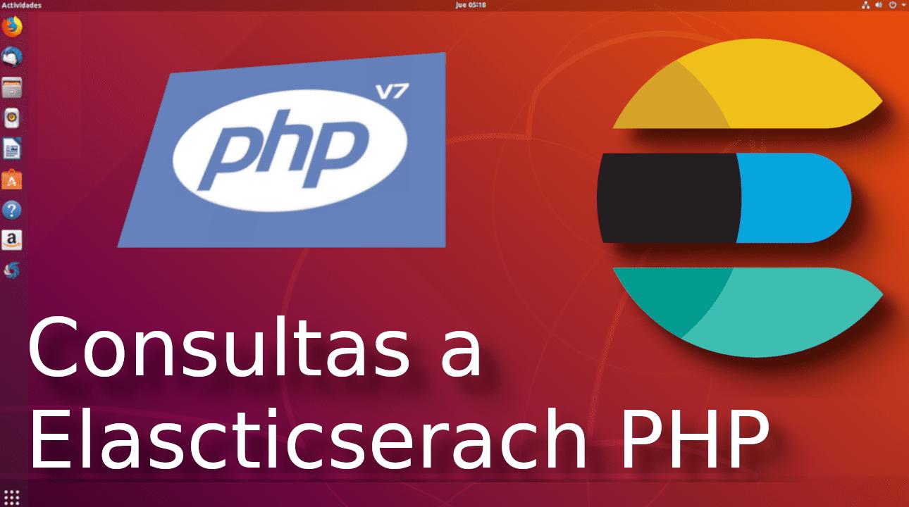 10.- Consultas a elasticsearch-php [Tutorial en Español ??]