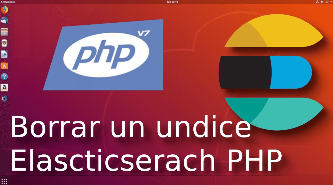 12.- Borrar un index con Elasticsearch-php [Tutorial en Español??]