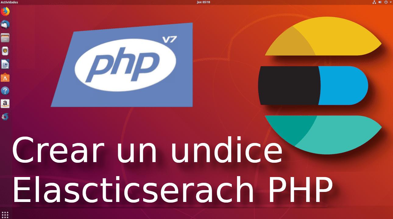 13.-Crear un index con Elasticsearch-php [Tutorial en Español??]