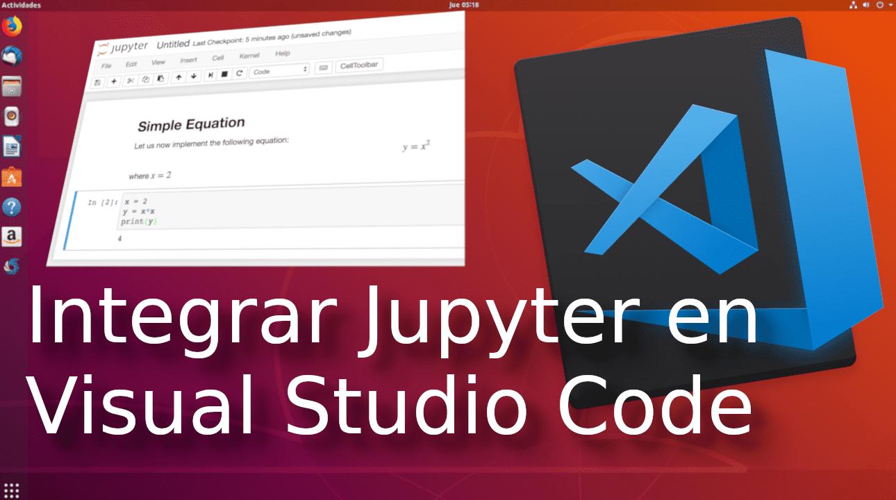 Integrar Jupyter Notebook de Python en Visual Studio Code con Neuron