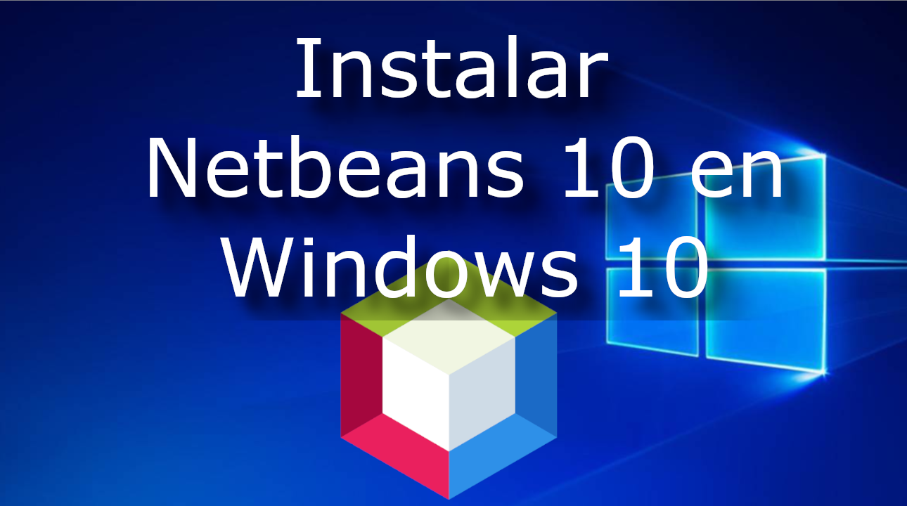 Instalar Netbeans 10 en Windows 10
