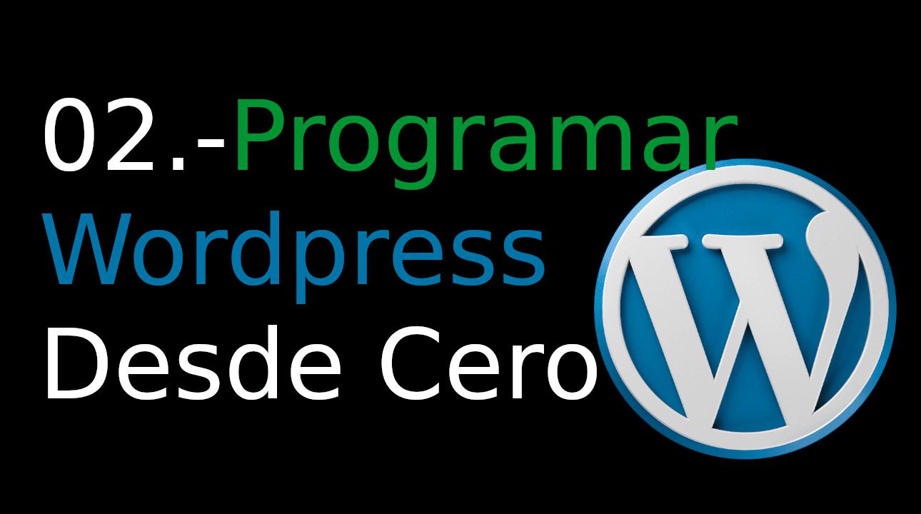02.-Programar WordPress desde cero [Crear mi primer plugin]