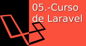 05.-Laravel Tutorial en Español [blade] ¡¡En tiempo récord⚡!!