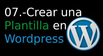 07.- Crear una Plantilla en WordPress [categorias y single.php]