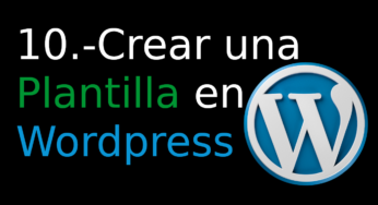 10.- Crear una Plantilla en WordPress [widget]