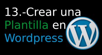 13.- Crear una Plantilla en WordPress [comentarios]