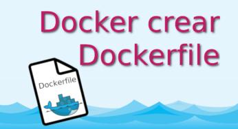 10.- Docker crear Dockerfile [Tutorial en Español]