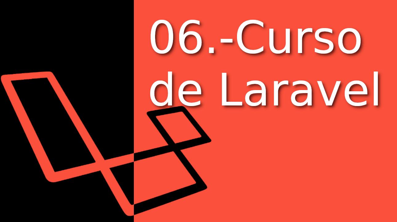06.-Laravel Tutorial en Español [blade avanzado] ¡¡En tiempo récord⚡!!
