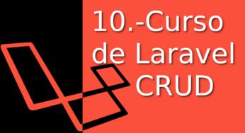 10.-Laravel Tutorial en Español [crud] ¡¡En tiempo récord⚡!!