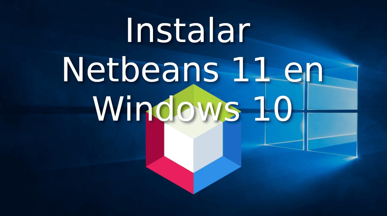 Instalar? Netbeans 11 en Windows 10