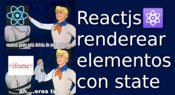 05.- Reactjs⚛️ [Renderizar elementos con state]