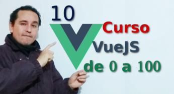 10.-Vue js 2 tutorial español ? [Componentes anidados enviar datos del hijo al padre]??