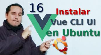 16.-Vue js 2 tutorial español ? [CLI UI en Ubuntu]??