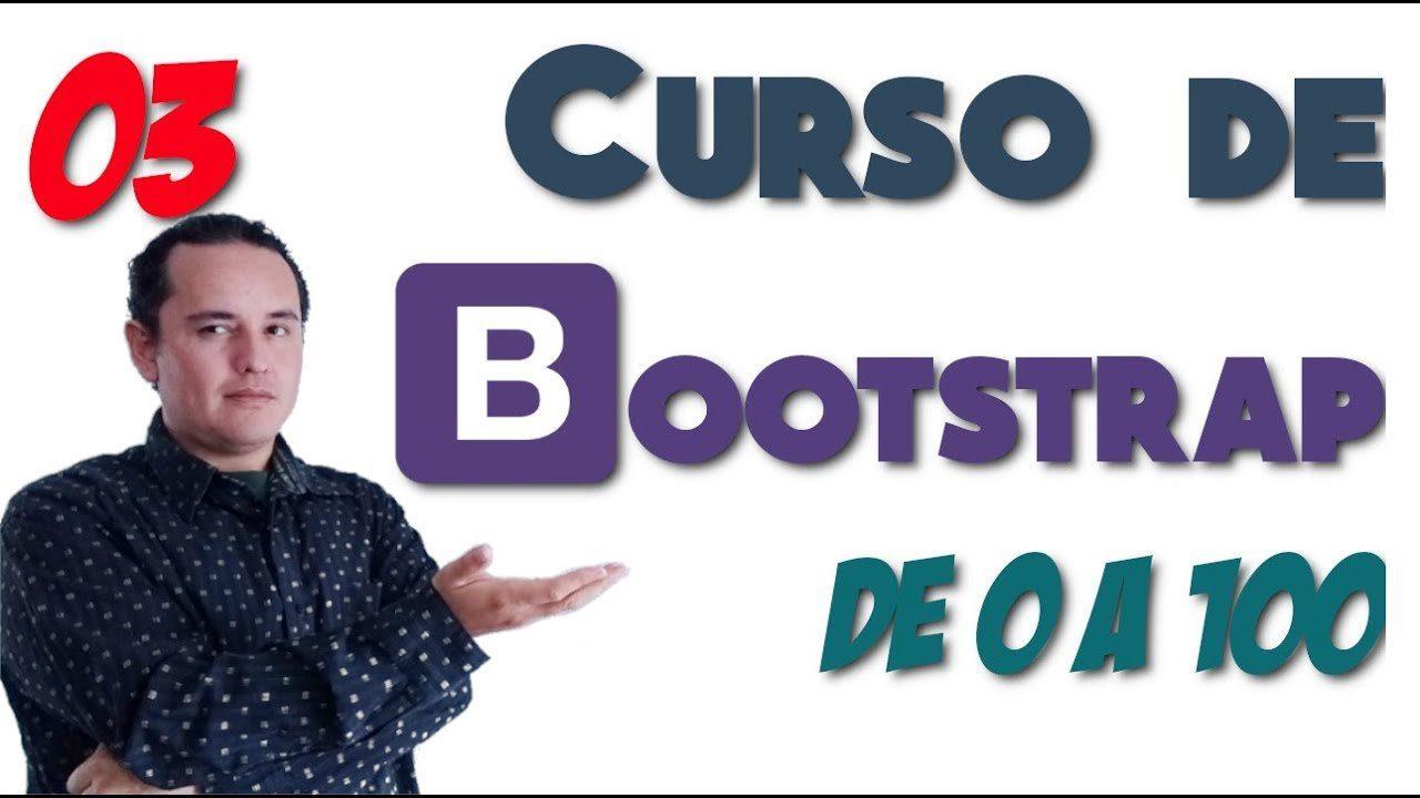 03.- Bootstrap? de 0 a 100 [Contenedores?️ y rejillas?]