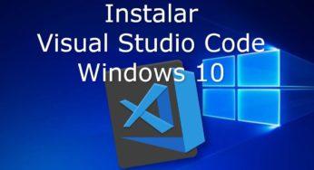 Instalar Visual Studio Code? Windows 10