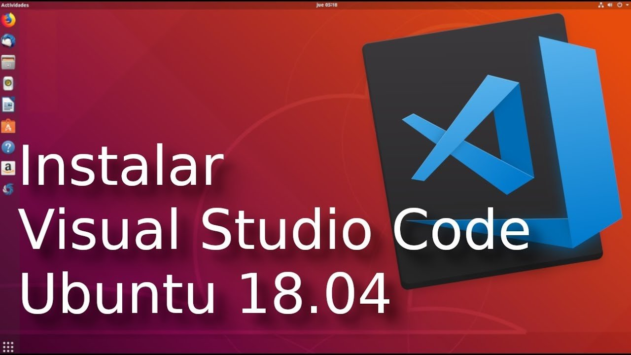 Instalar Visual Studio Code ? en Ubuntu 18.04?