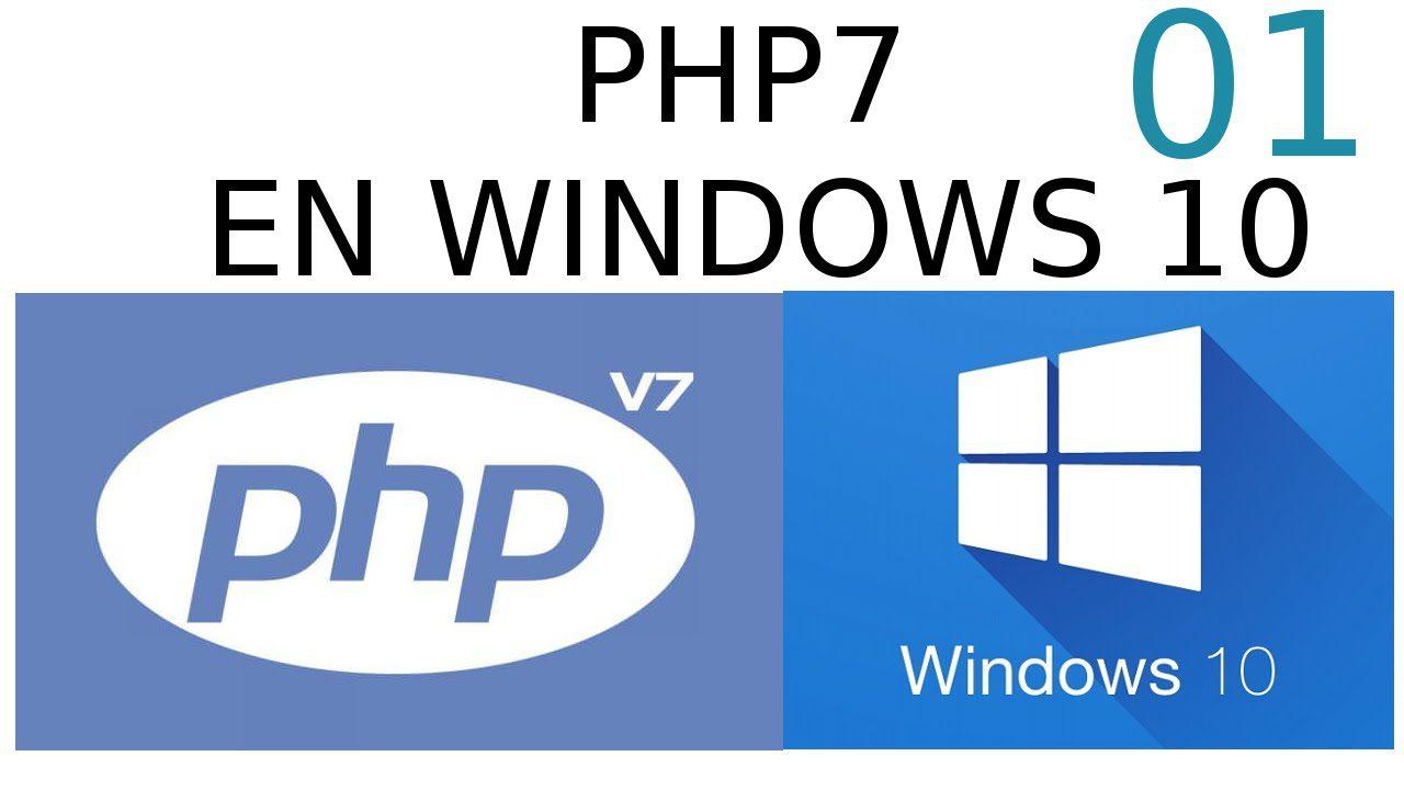 01.- Instalar PHP7 en Windows 10