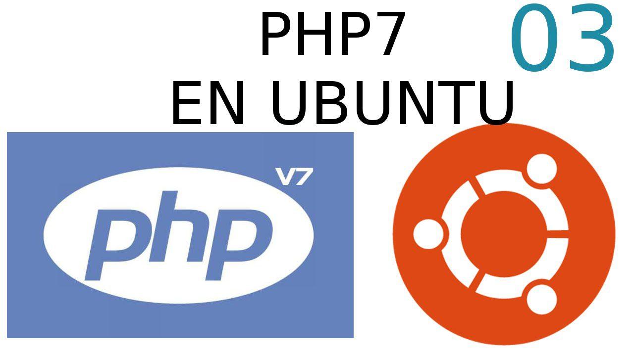 03.- Instalar PHP7 en Ubuntu 14,15,16 O Linux Mint 17,18