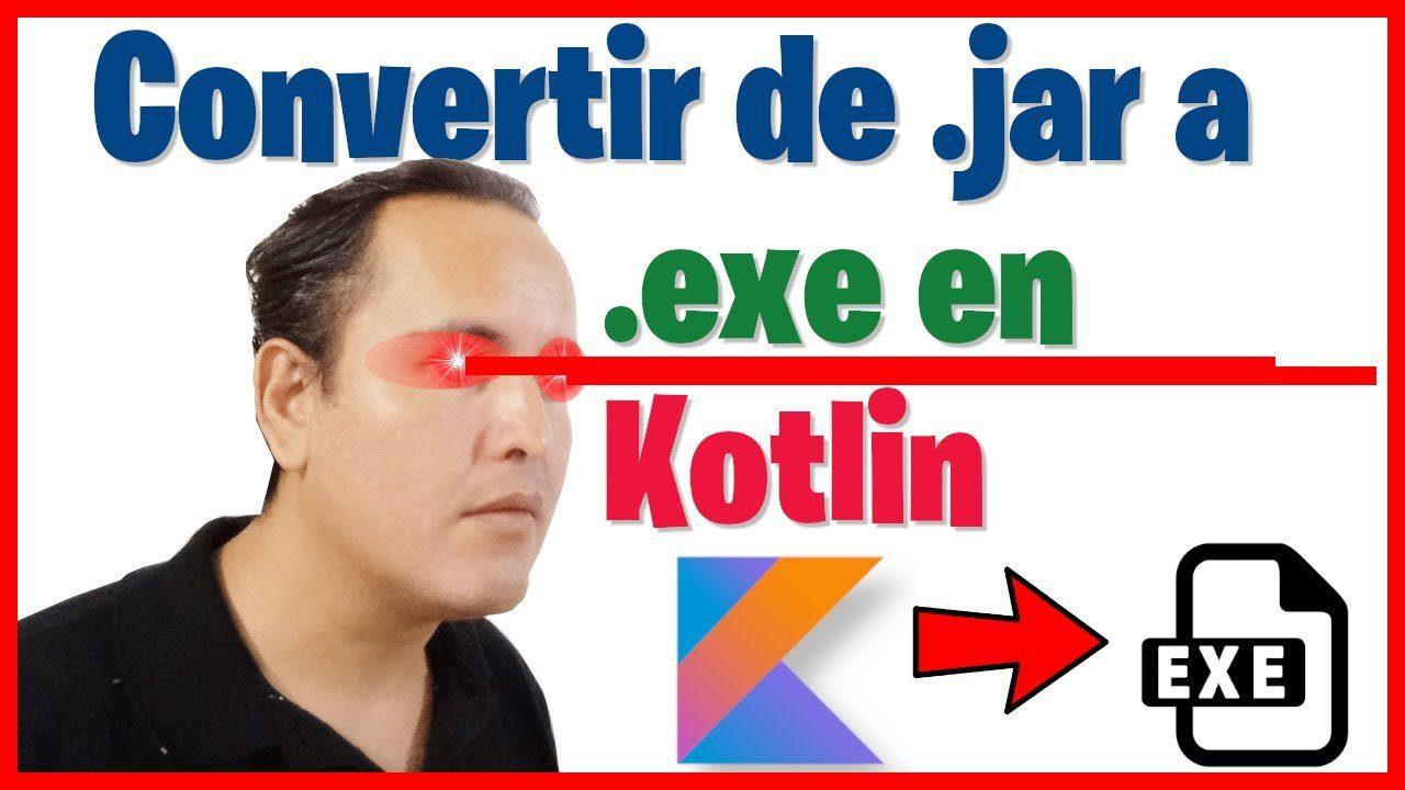 Convertir de .jar a .exe en Kotlin (Java) (Curso de Kotlin desde cero [93])