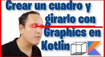 Crear un cubo y girarlo con Graphics en Kotlin (Curso de Kotlin desde cero [97])